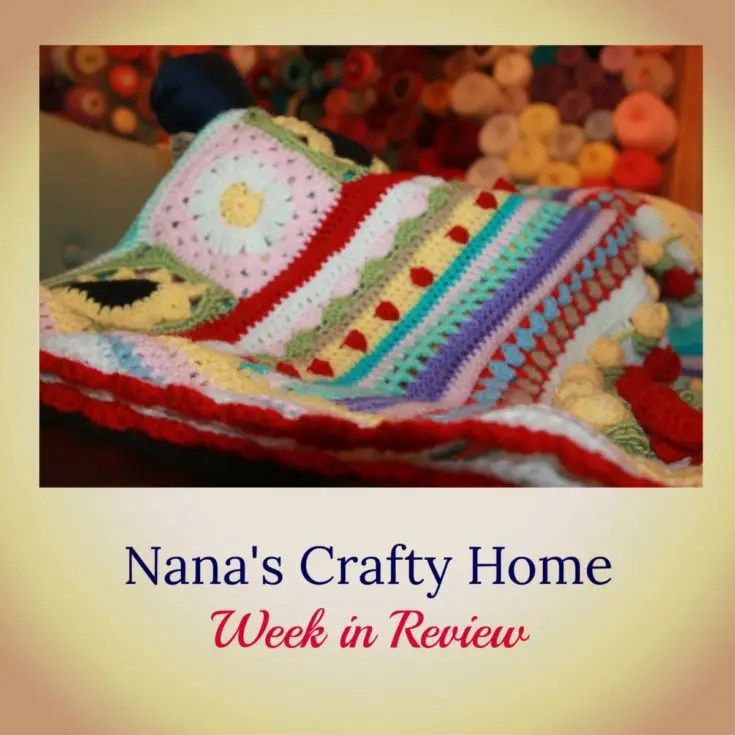 Week in Review at Nana's Crafty Home