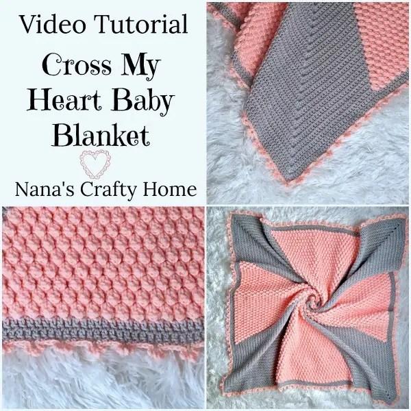 Cross My Heart Baby Blanket Video Tutorial