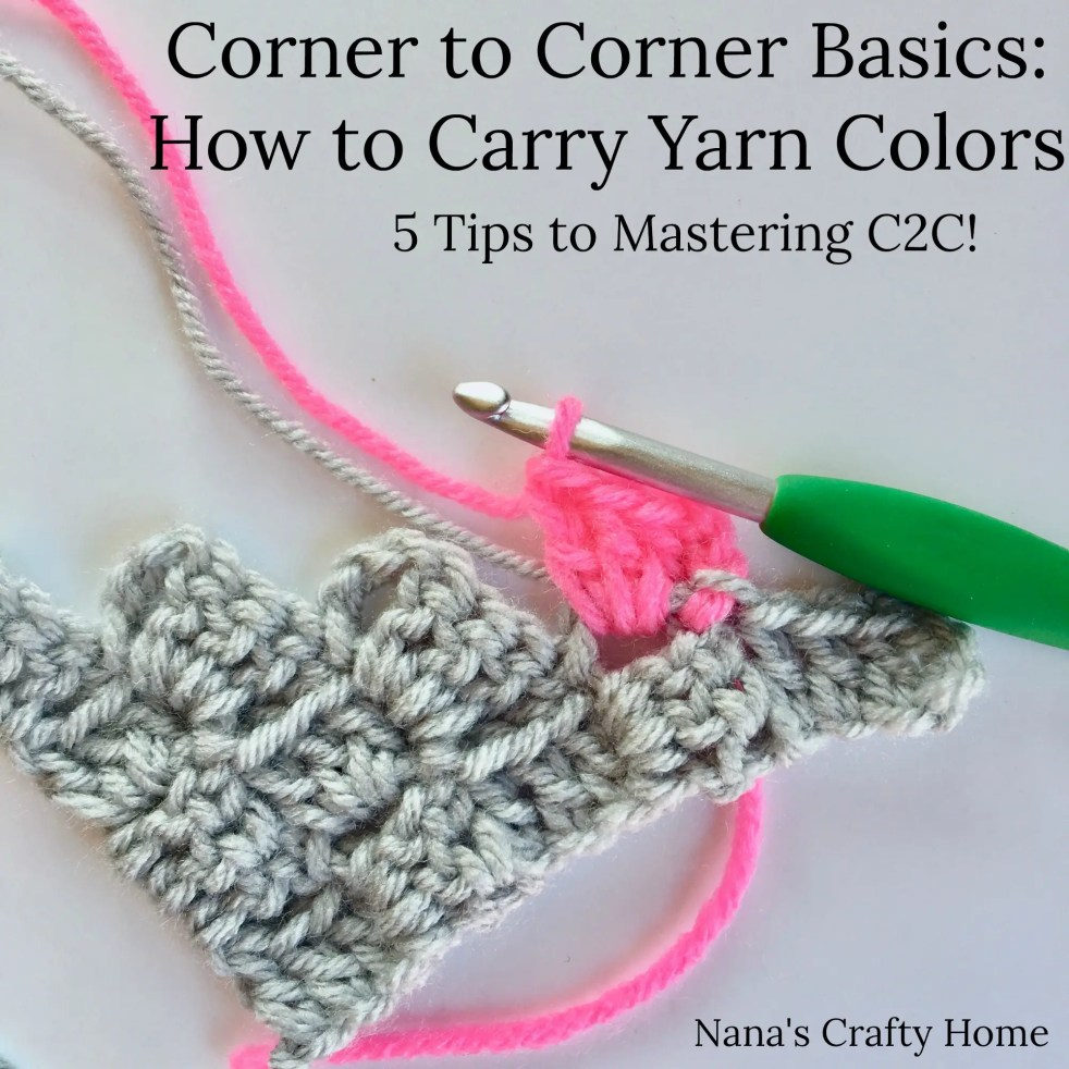 C2C Basics Tips and Tricks on Carrying Colors in Corner to Corner (C2C) crochet