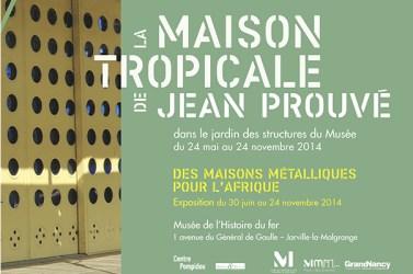 exposition jean prouvé maison tropivale musée de l'histoire du fer nancy jarville