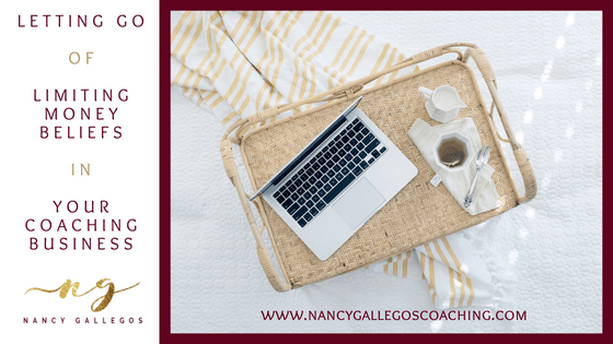 Letting go of Limiting Money Beliefs in Your Coaching Business