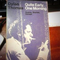 BOOK REVIEW: QUITE EARLY ONE MORNING by DYLAN THOMAS
