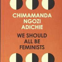 BOOK REVIEW: WE SHOULD ALL BE FEMINISTS by CHIMAMANDA NGOZI ADICHIE