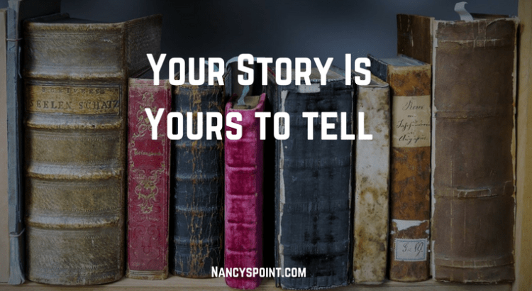 Your story is yours to tell