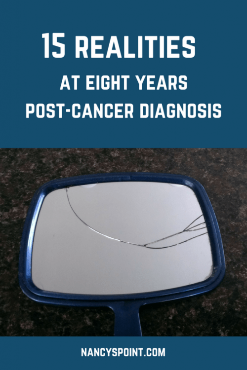 15 Realities at Eight Years Post-Cancer Diagnosis