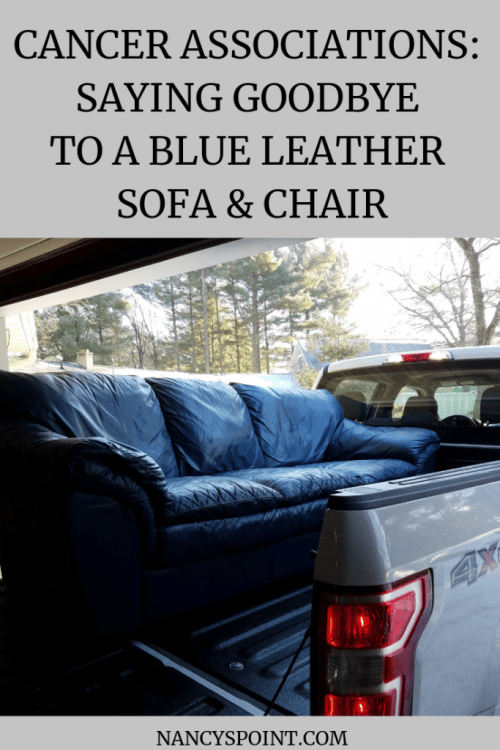 Cancer Associations: Saying Goodbye to a Blue Leather Sofa & Chair #cancer #breastcancer #furniture #memoires