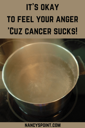 It's okay to feel your anger, 'cuz #cancer sucks! #breastcancer #cancersucks #emotions #feelings #mentalhealth #coping