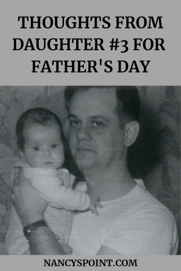 Thoughts from Daughter #3 for #FathersDay #dads #fathers #daughters #family