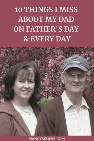 10 Things I Miss About My Dad on Father's Day & Every Day #dads #daughters #family #fathersday #grief #loss