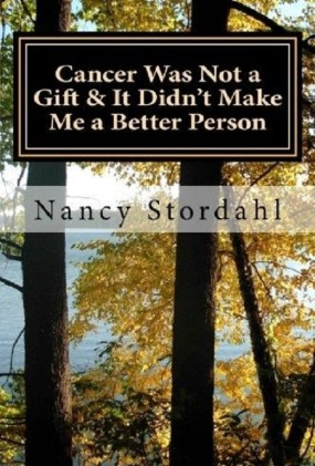 """I can't believe I need an oncologist - Read more in my memoir, """"Cancer Was Not a Gift & It Didn't Make Me a Better Person"""""""