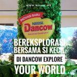 Bereksplorasi Bersama si Kecil di Dancow Explore Your World