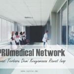 PRUMedical Network, Inovasi Terbaru Demi Kenyamanan Rawat Inap
