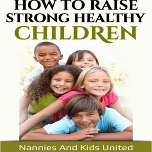 raising strong healthy children