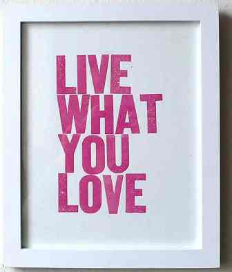 live what you love quote framed