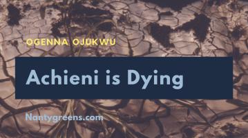 Achieni is dying - nantygreens.com