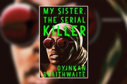 my sister the serial killer oyinkan braithwaite