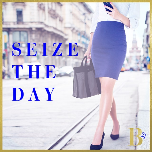 Seize The Day, B21