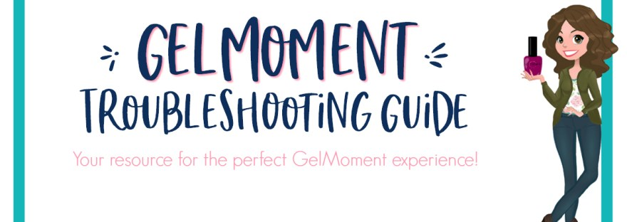 gelmoment, gelmoment application, gelmoment troubleshooting, naomi nails it, gel polish, gel polish troubleshooting