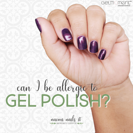 allergic to gel polish, gel polish allergy, nails, gel polish, gel nails, diy nails, naomi nails it