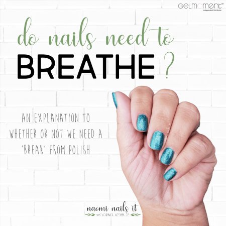 do nails breathe, nails need a break, damaged nails, gelmoment, gel polish, repair nails, naomi nails it, diy nails, gel polish, nails, nail polish