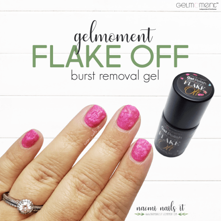 flake off, gelmoment flake off, burst remover, burst removal gel, gel removal, gel polish remover, gelmoment gel polish, gel polish, naomi nails it