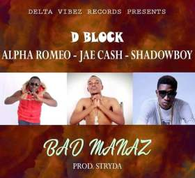 D Block - Bad Manaz