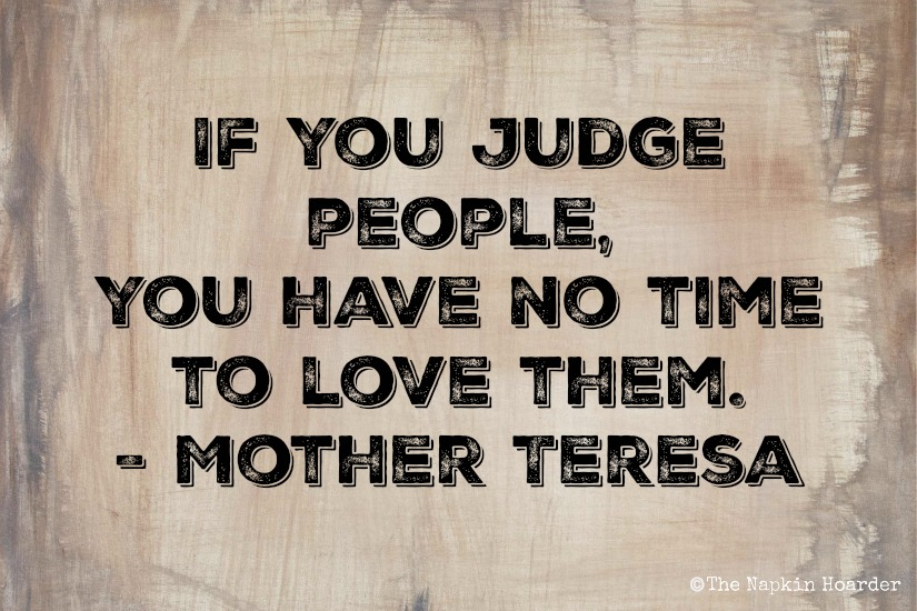 if_you_judge_mother_teresa_quote