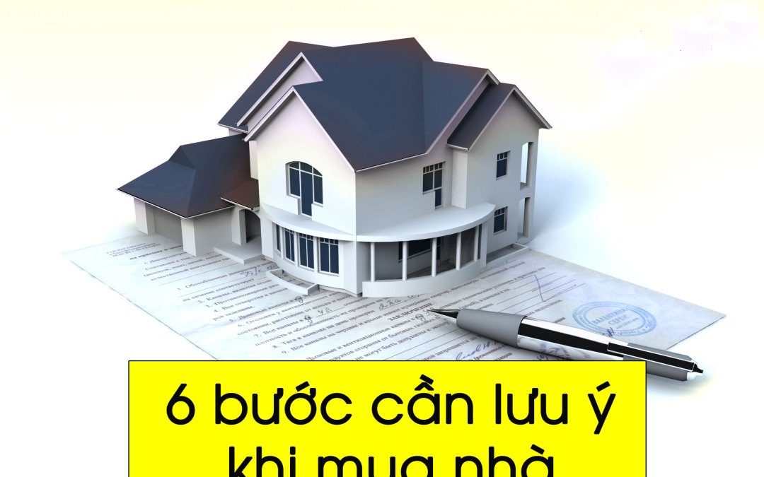 LỜI KHUYÊN DÀNH CHO NGƯỜI MUA: 6 Bước mua nhà dự án