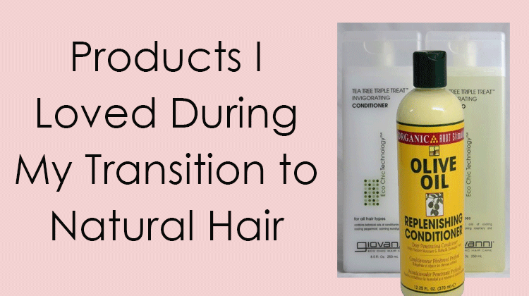 Fabulous Products For Transitioning To Natural Hair