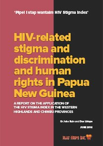 HIV-related Stigma and Discrimination and Human Rights in PNG Report