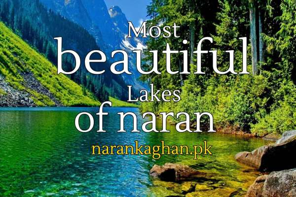 Swirling Lakes Among Mountains : Beautiful Lakes In Naran Kaghan