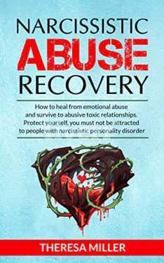 Narcissistic Abuse Recovery How to heal from emotional abuse and survive to abusive relationships. Protect yourself: you must not be attracted to people with narcissistic personality disorder ! Bonus exercises to recover from the trauma