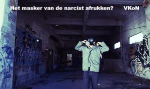 het masker van de narcist afrukken VKoN narcisme.blog