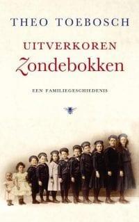 Uitverkoren zondebokken Een Familiegeschiedenis