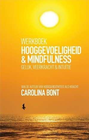 Werkboek Hooggevoeligheid & Mindfulness geluk, veerkracht & intuïtie