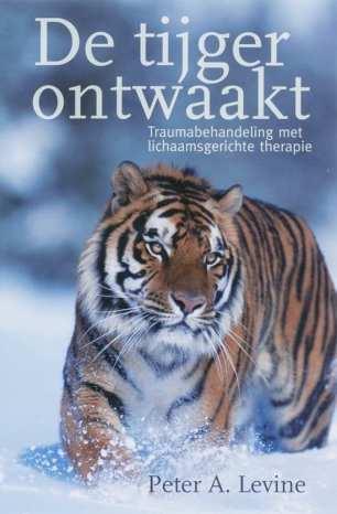 De tijger ontwaakt traumabehandeling met lichaamsgerichte therapie
