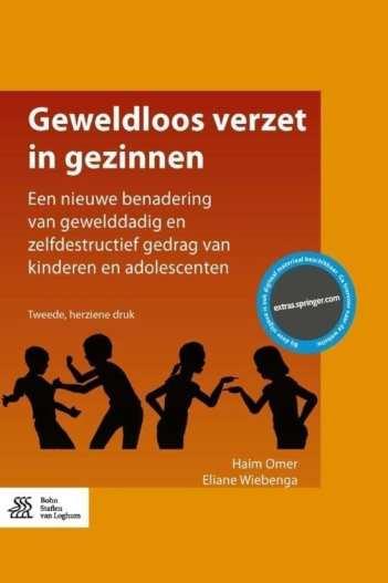 Geweldloos verzet in gezinnen een nieuwe benadering van gewelddadig en zelfdestructief gedrag van kinderen en adolescenten