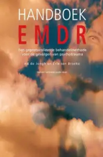 Handboek EMDR een geprotocolleerde behandelmethode voor de gevolgen van psychotr