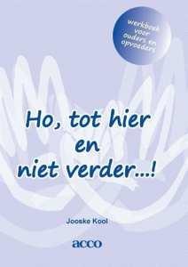 Ho, tot hier en niet verder…! werkboek voor ouders en opvoeders training in psychosociale weerbaarheid voor kinderen op basis van spel en beweging