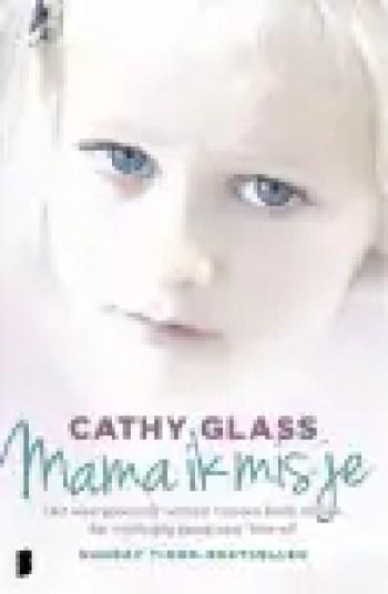 Mama ik mis je EBOOK Tooltip het waargebeurde verhaal van een klein meisje dat wanhopig graag naar