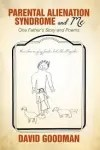 Parental Alienation Syndrome and Me EBOOK Tooltip One Father'S Story and Poems
