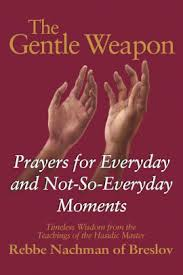 Gentle teaching cover van boek The Gentle Weapon EBOOK Tooltip Prayers for Everyday and Not-So-Everyday Moments—Timeless Wisdom from the Teachings of the Hasidic Master, Rebbe Nachman of Breslov