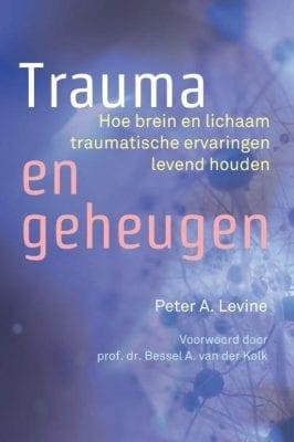foto cover van boek Trauma en geheugen hoe brein en lichaam traumatische ervaringen levend houden
