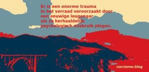 Er is een enorme trauma in het verraad narcisme.blog