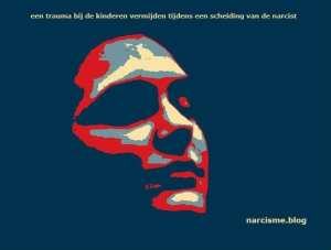 narcisme.blog een trauma bij de kinderen vermijden tijdens een scheiding van de narcist narcisme.blog