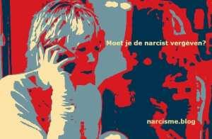 moet je de narcist vergeven? narcisme.blog
