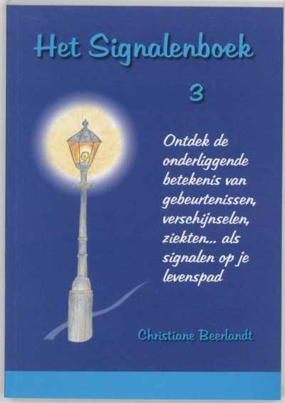 Signalenboeken - Het signalenboek ontdek de betekenis van gebeurtenissen, verschijnselen,. ziekten... als signalen op je levenspad