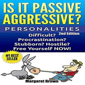 is it passive aggressive? personalities