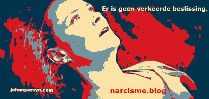 narcisme.blog Er is geen verkeerde beslissing
