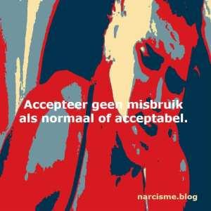 narcisme.blog accepteer geen misbruik als normaal